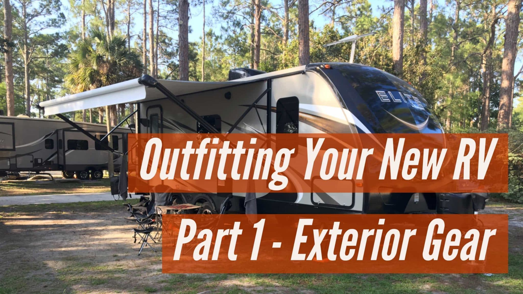 Outfitting Your New RV - Outside Gear