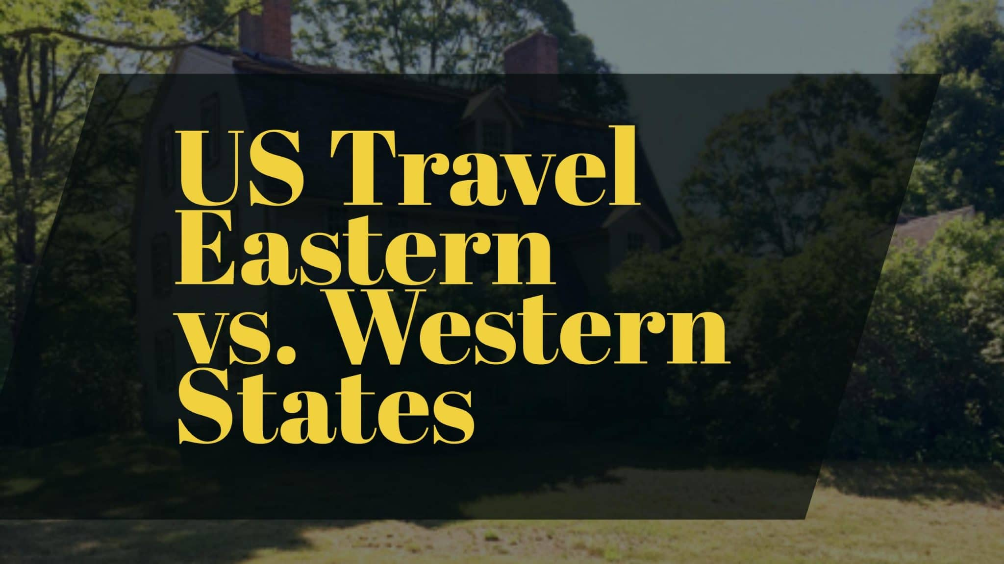 US Travel - Eastern vs. Western United States