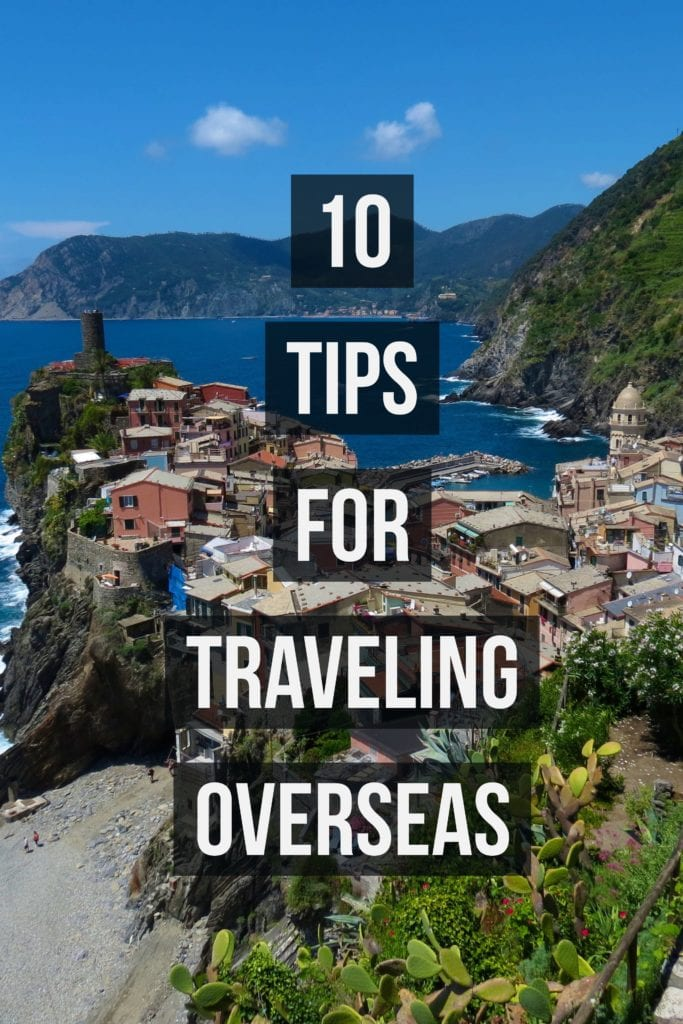 Traveling overseas doesn't have to be stressful or hard. Armed with these 10 tips on everything from packing to money, you will travel like a pro!