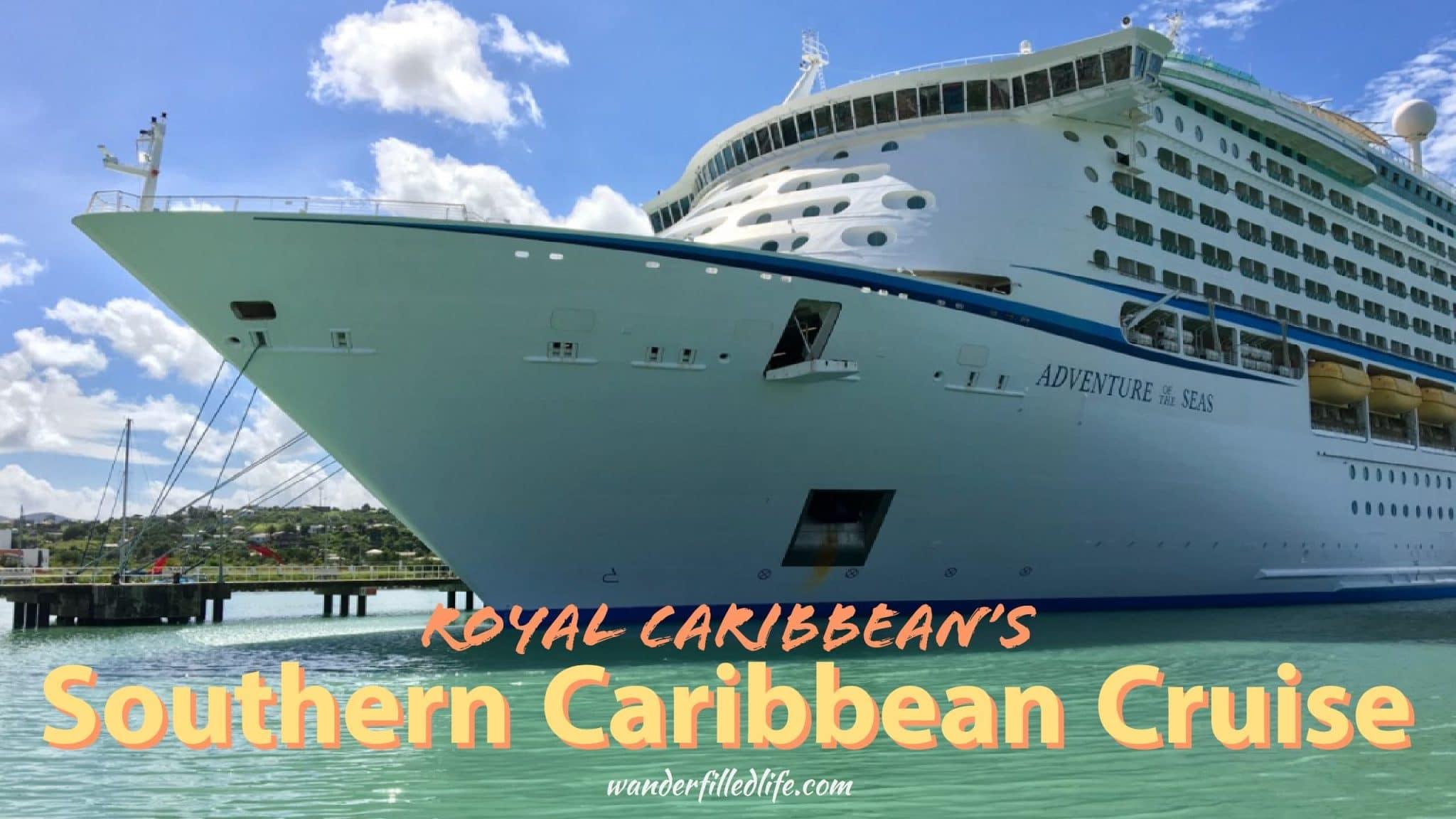 Royal Caribbean's Southern Caribbean Cruise