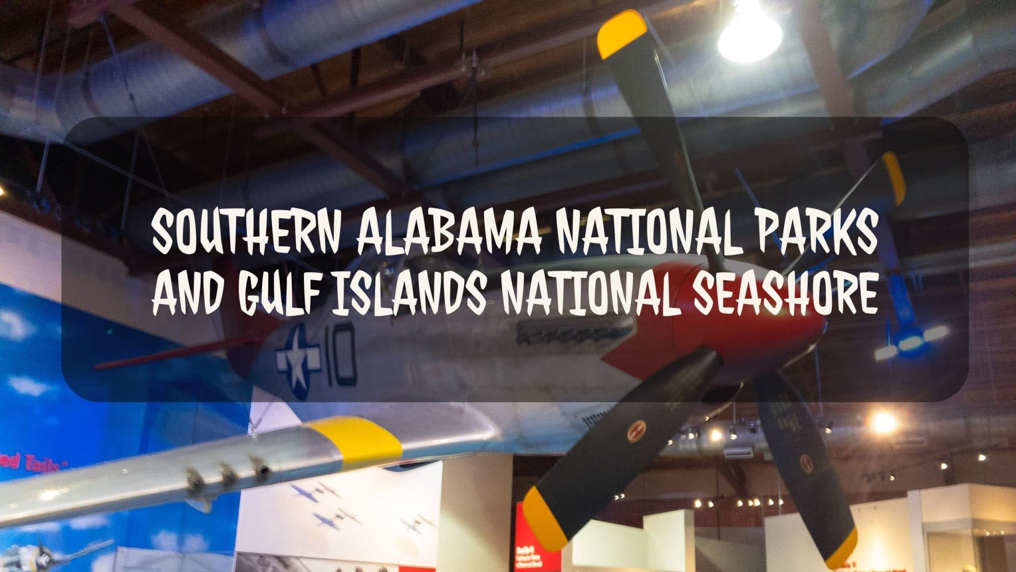 Southern Alabama National Parks and Gulf Islands National Seashore