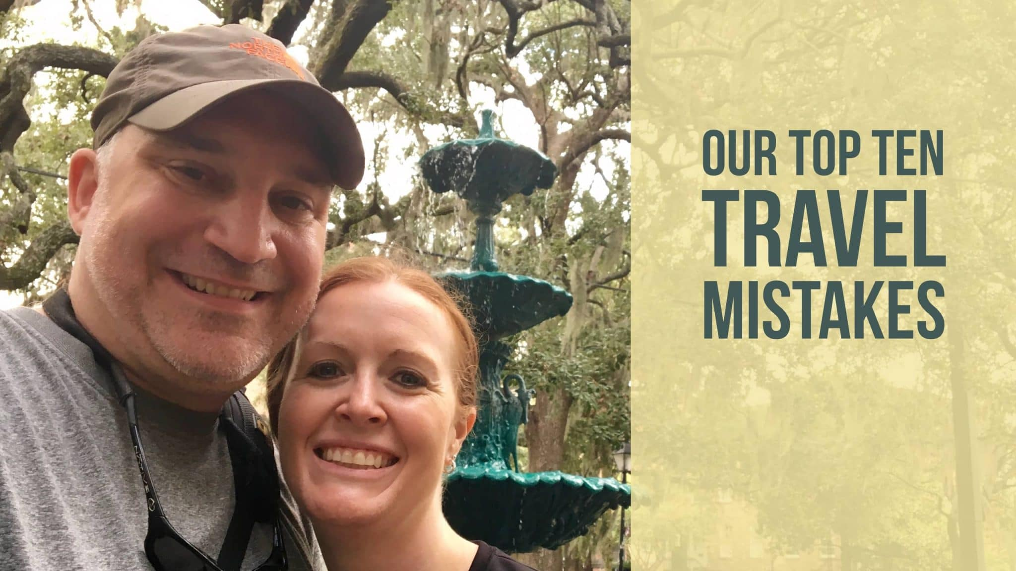Our Top Ten Travel Mistakes and How We Survived