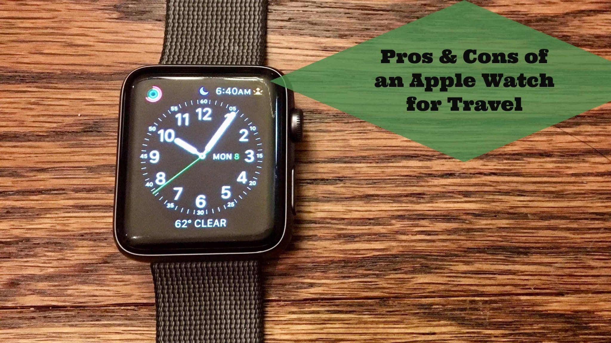 The Pros and Cons of Using an Apple Watch for Travel