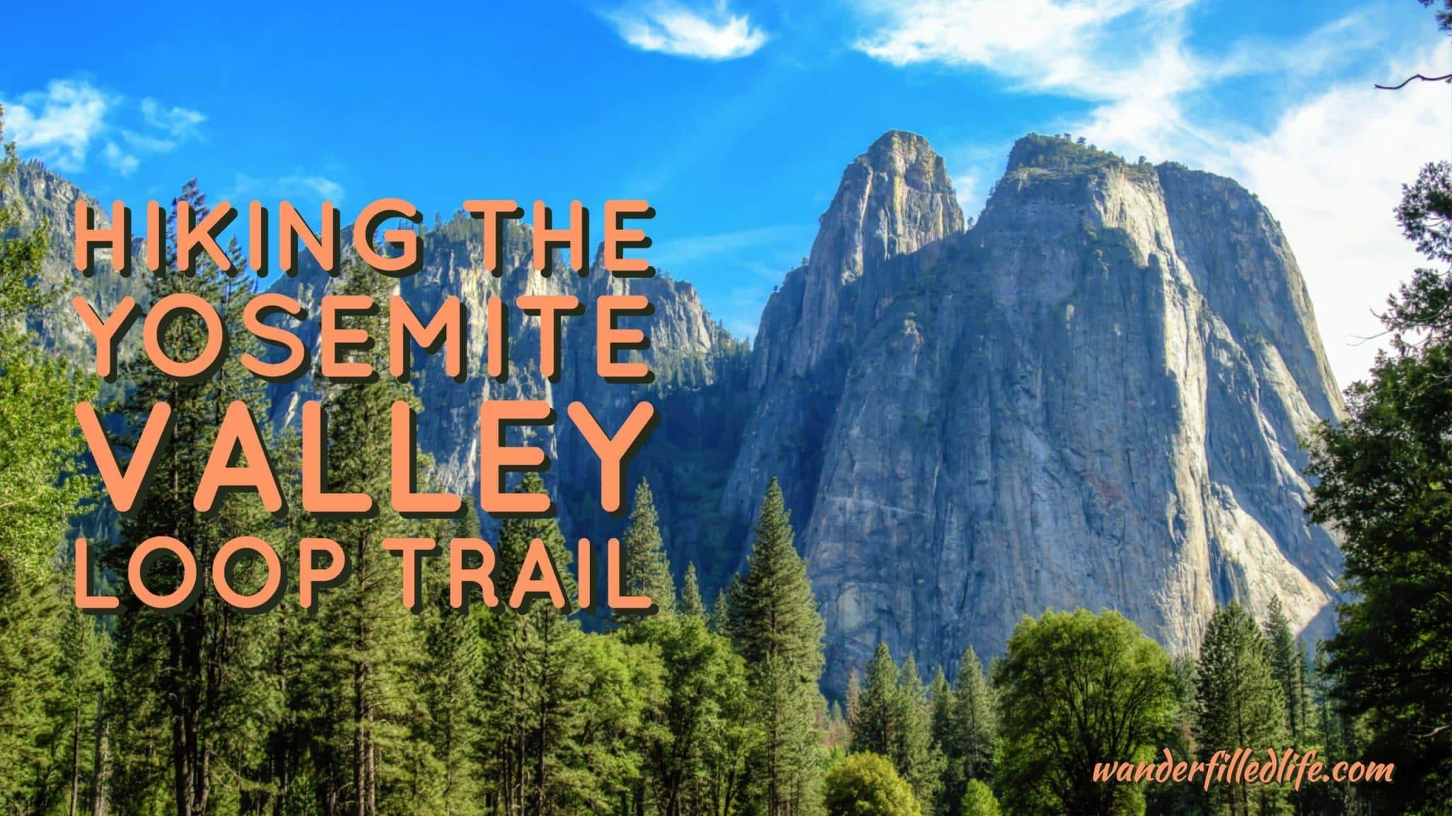 Hiking the Yosemite Valley Loop Trail