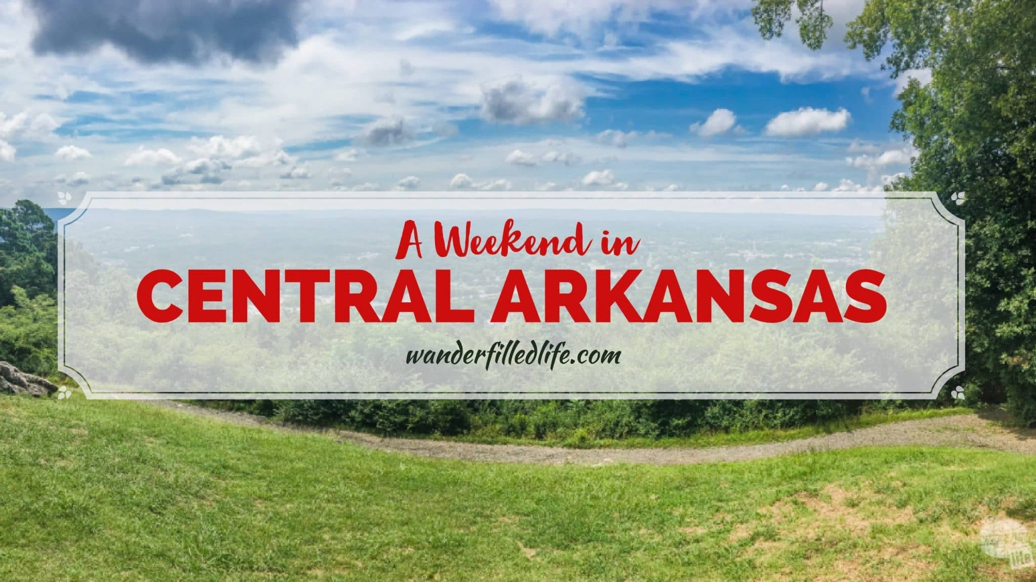 A Weekend in Central Arkansas