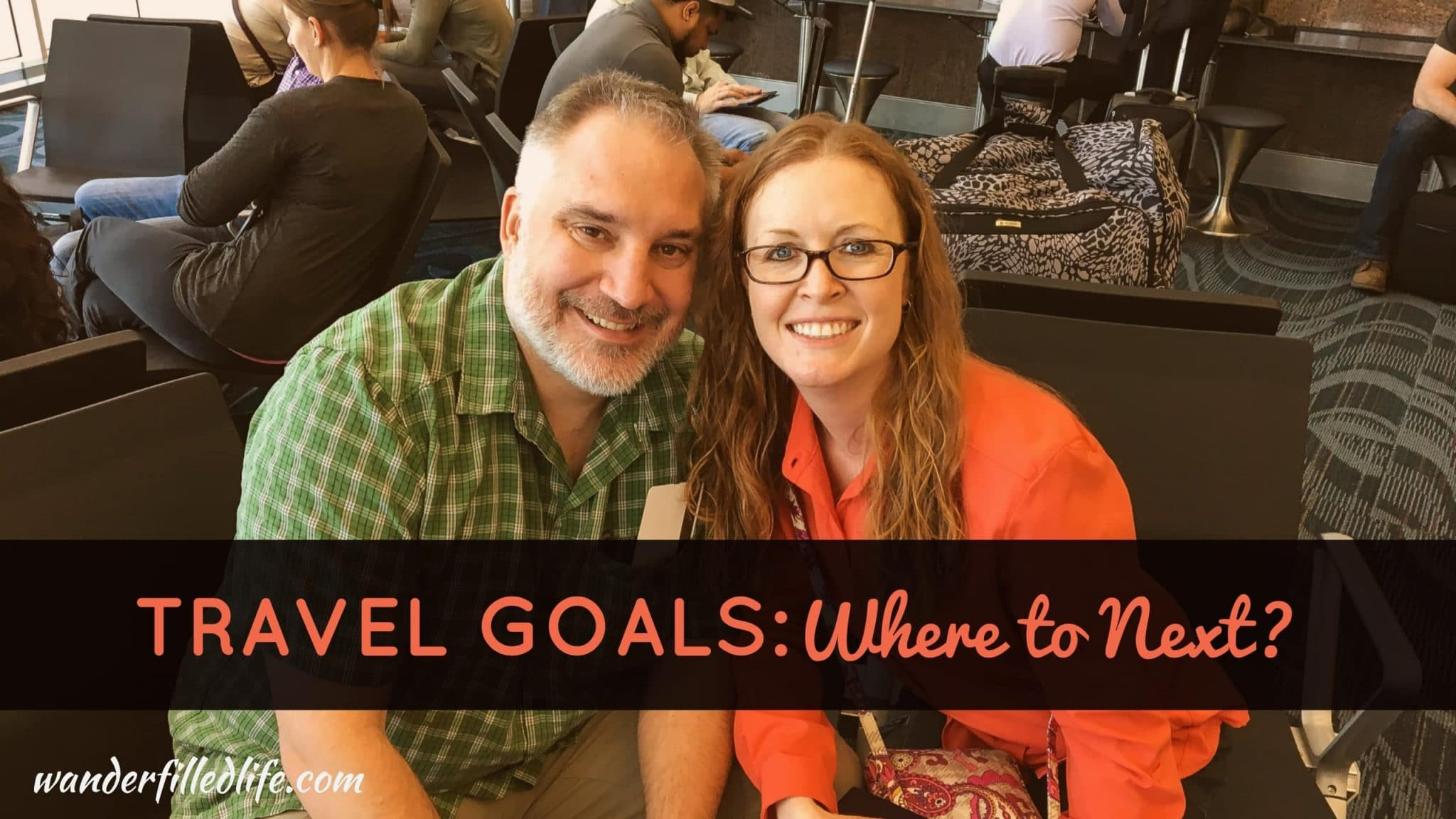 Travel Goals: Where to Next?