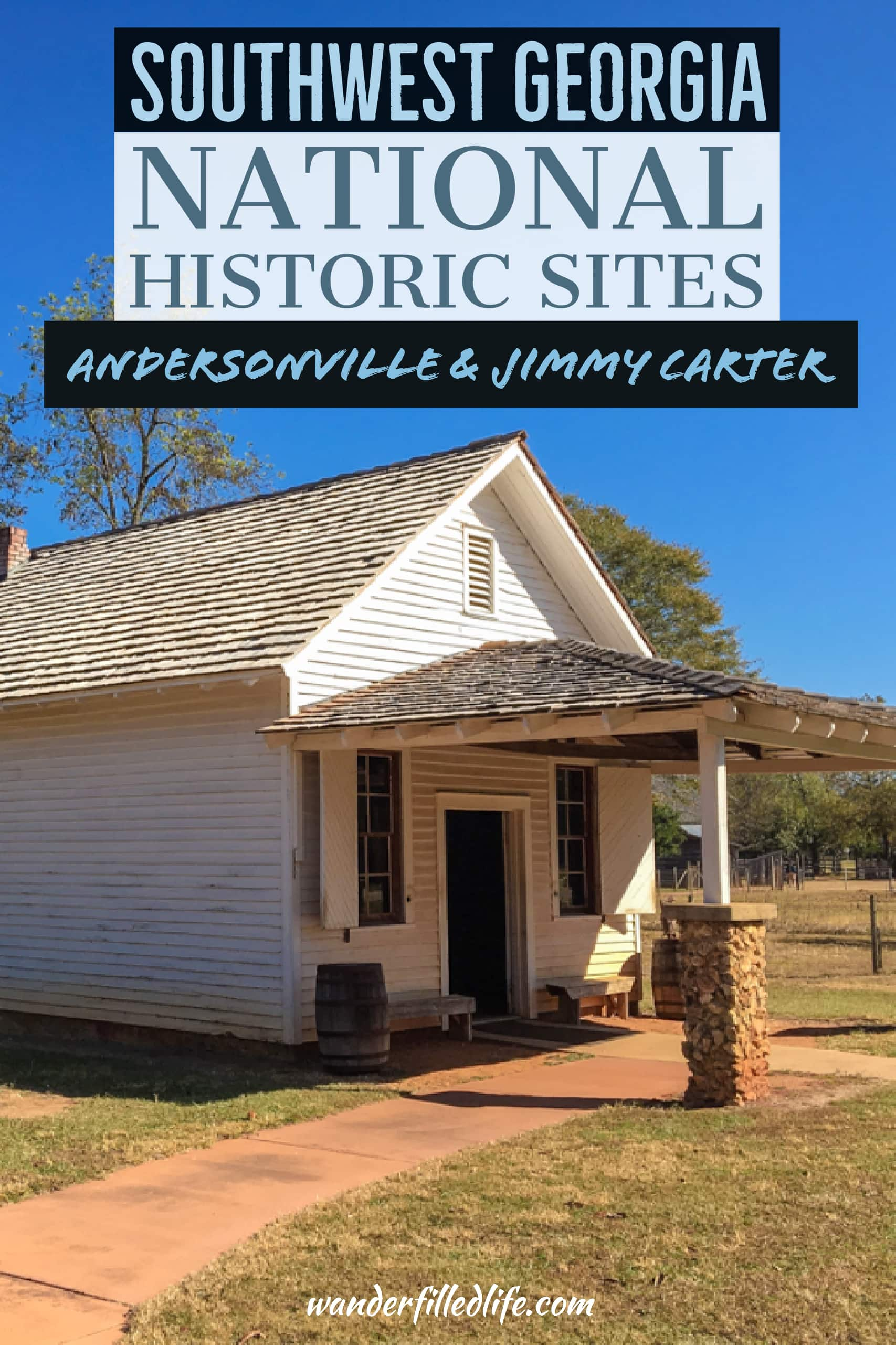 Visiting Southwest Georgia's National Historic Sites: Jimmy Carter NHS in Plains and Andersonville NHS, a Civil War POW camp.