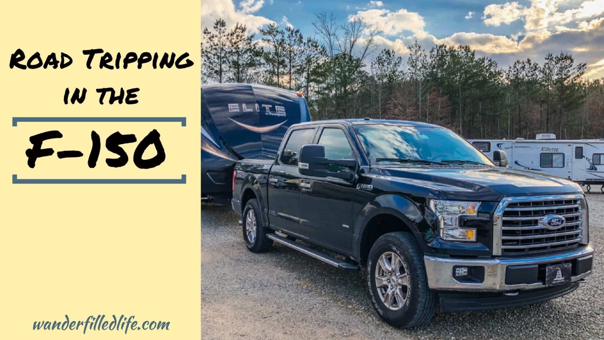 Road Tripping With Our 2017 F 150 Our Wander Filled Life