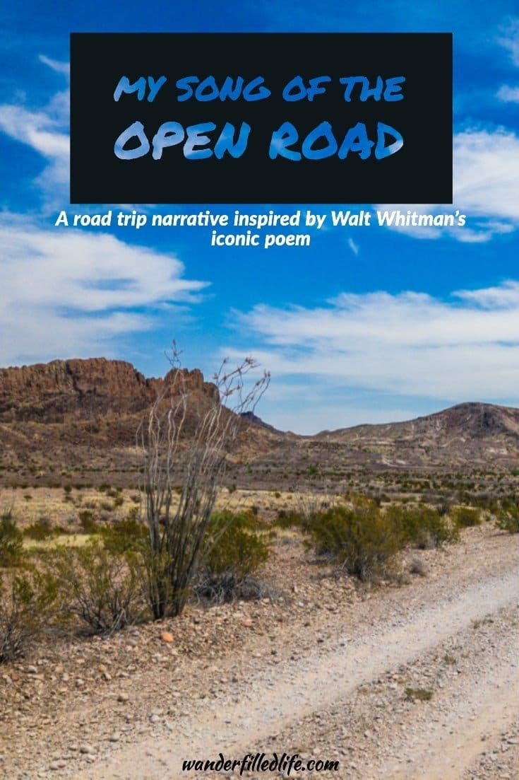 "After assigning my American Literature students to create their own ""Song of the Open Road,"" I decided to use our road trip to Big Bend National Park to create ""My Song of the Open Road."" This post follows one of my favorite poems by Walt Whitman and is a bit of a departure from our normal content."