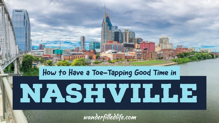 A Toe-Tapping Good Time in Nashville - Our Wander-Filled Life