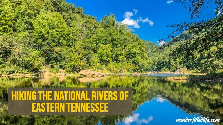 Hiking The National Rivers Of Eastern Tennessee Our