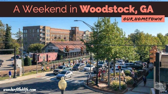 A Weekend in Woodstock, GA