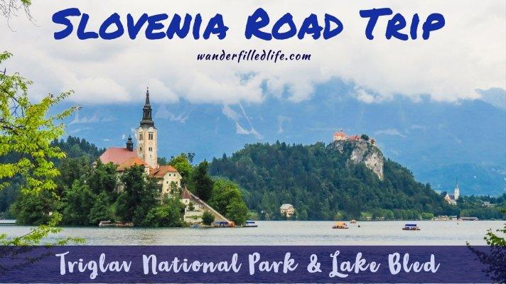Slovenia Road Trip - Triglav National Park and Lake Bled
