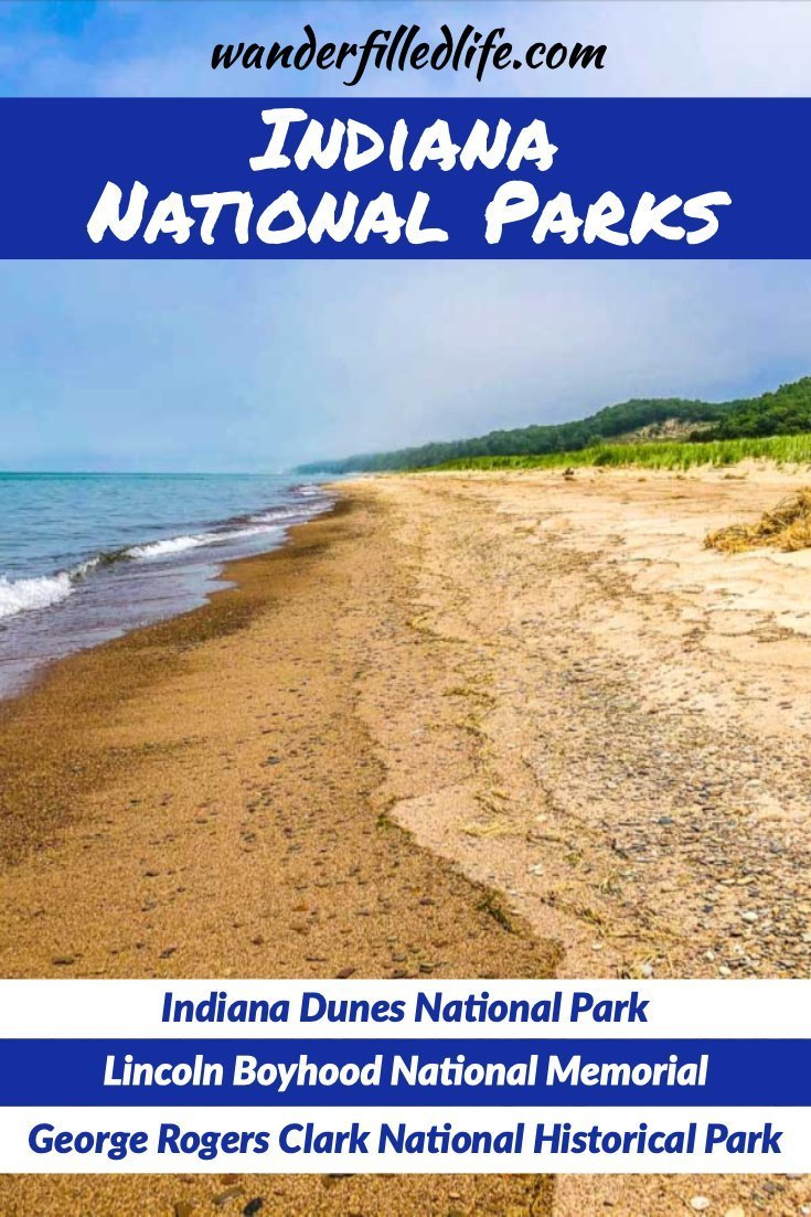Our tips for visiting the three Indiana national parks: Indiana Dunes NP, George Rogers Clark NHP and Lincoln Boyhood NM.