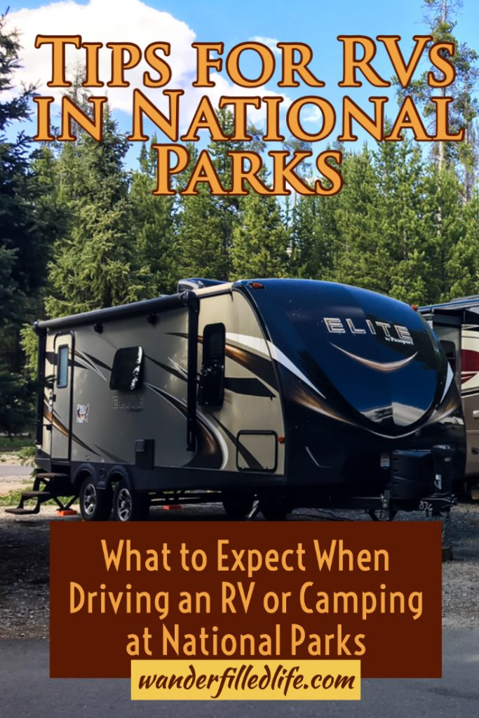 Taking your RV in a national park can be one of the most rewarding experiences out there but you have to plan ahead to avoid problems. Check out our tips for driving and camping with an RV in National Parks. #RVTips #NationalParks