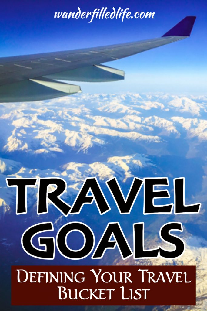 Find out why we set travel goals and work on creating your own, including setting a travel bucket list of places to visit in your lifetime.